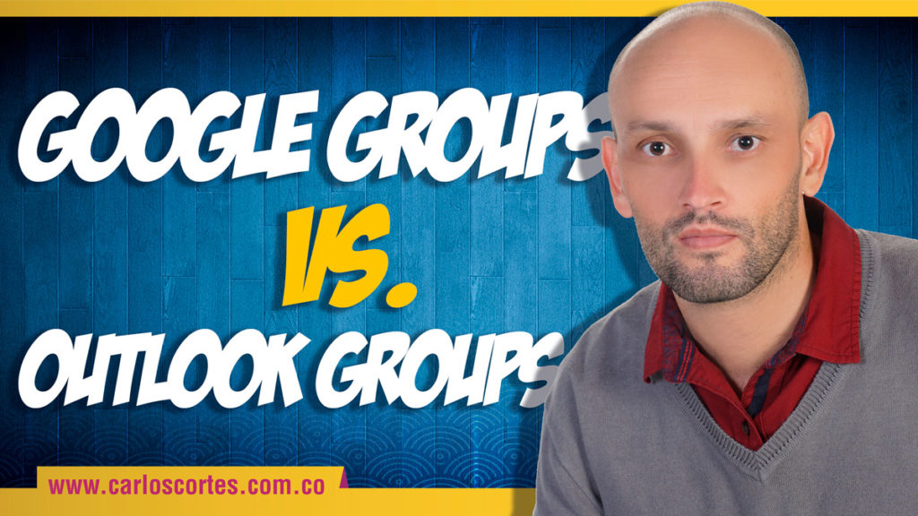 Google Groups versus Outlook Groups