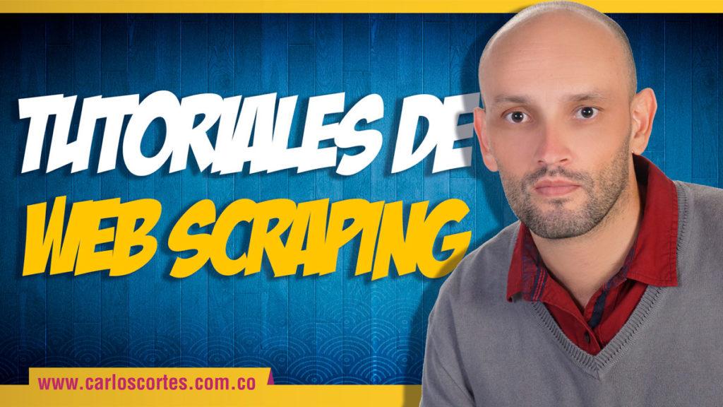 Tutoriales de Web Scraping de Carlos Cortés Academy